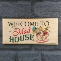 Welcome To The Mad House Sign, Family Home Plaque Nanny Alice in Wonderl... - $12.28