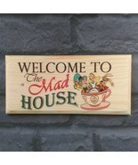 Welcome To The Mad House Sign, Family Home Plaque Nanny Alice in Wonderl... - £9.00 GBP