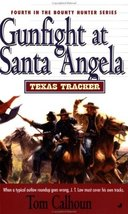 Texas Tracker Book #4: Gunfight at Santa Angela Calhoun, Tom - $17.25