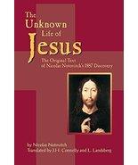 The Unknown Life of Jesus: The Original Text of Nicolas Notovich's 1887 ... - $7.77