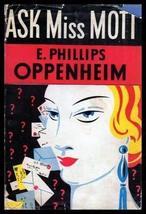 ASK MISS MOTT - A Miss Mott Mystery [Hardcover] [Jan 01, 1940] Oppenheim, E. Phi
