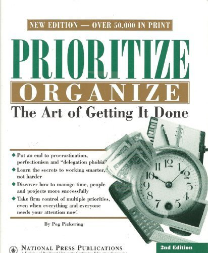 Prioritize , Organize - The Art of Getting It Done [Paperback] [Jan 01, 2002] Pe
