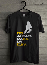 Go ahead make my day - Custom Men's T-Shirt (3982) - $19.13+