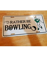 I'd Rather Be Bowling Aluminum Metal Novelty Car License Plate Sign Tag - $11.87