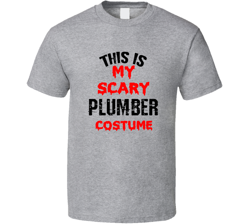Primary image for This Is My Scary Plumber Costume Tee Funny Halloween Party Occupation T Shirt