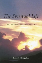 The Spiritual Life: Recognizing the Holy by Bob Fabing, SJ - DVD