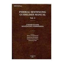Federal Sentencing Guidelines Manual, Volume 3 - 2008 Edition: United St... - $17.82
