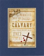 For Good Friday - As if a miracle were not enough . . . 8 x 10 Inches Biblical/R - $11.14