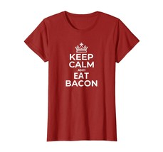 New Shirt -  Keep Calm And Eat Bacon T-Shirt Gifts Clothing Women Men Tee Wowen - $19.95+