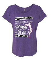 God Chose Some Of The Intelligent Women T Shirt, Made Them Diesel Mechan... - $27.99+