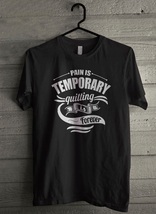 Pain Is Temporary - Custom Men's T-Shirt (204) - $19.13+