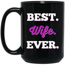 Best Wife Ever Coffee Mug | 15 oz. Black Ceramic Coffee Wife Mug Cup Perfect For - $13.99