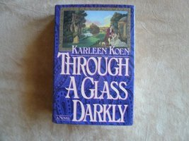 Through A Glass Darkly [Hardcover] Koen, Karleen - $13.69