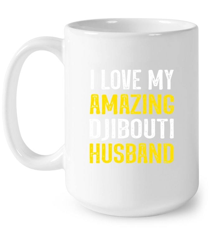 I love my amazing Djibouti husband Gift Coffee Mug