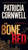 The Bone Bed: Scarpetta (Book 20) [Paperback] Cornwell, Patricia - $1.75