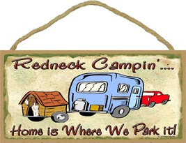 """Redneck Campin' Home Is Where We Park It Camping Sign Camper Plaque 5""""x10"""" - $12.86"""