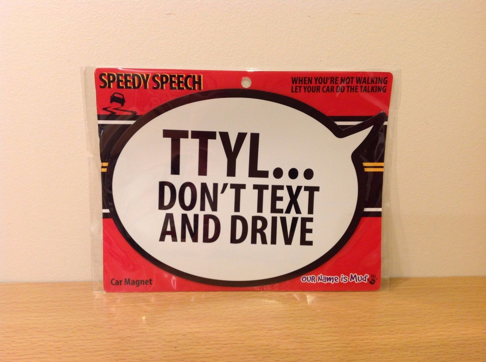Funny Car magnet  TTYL Don't Text and Drive