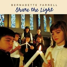 SHARE THE LIGHT by Bernadette Farrell