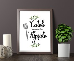 Catch you on the flipslide art print, gift for women, kitchen printables... - $5.00