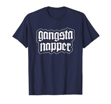 New Shirts - Gangsta Napper T-Shirt | Napping Shirt | Funny Nap Shirt Men - $19.95+