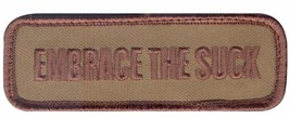 EMBRACE THE SUCK DESERT EMBROIDERED HOOK & LOOP PATCH - $15.33
