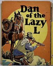 Dan of the Lazy L [Board book] [Jan 01, 1939] Mark Millis and Ralph C. H... - $9.99
