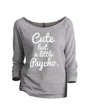 Thread Tank Cute But A Little Psycho Women's Slouchy 3/4 Sleeves Raglan ... - $24.99+