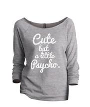 Thread Tank Cute But A Little Psycho Women's Slouchy 3/4 Sleeves Raglan ... - $24.99+