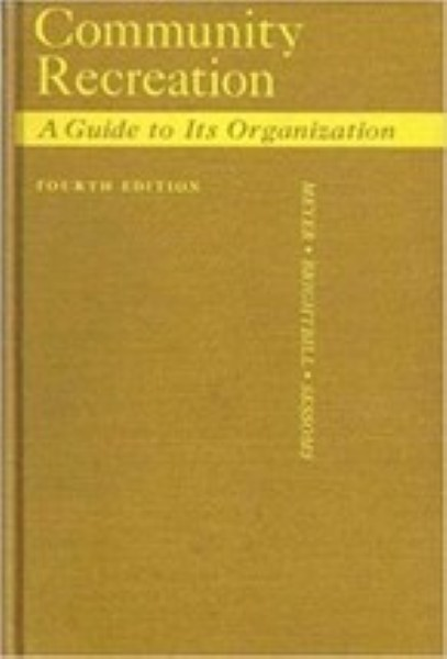 Community recreation: a guide to its organization by  Harold D.
