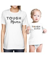 Tough Mama & Cookie White Funny Mom and Baby Matching Outfits Gifts - $30.99