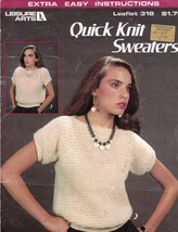 Leisure Arts 318 Quick Knit Sweaters with Extra Easy Instructions 1984 - $2.47