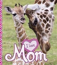 I Love Mom [Hardcover] de la Bedoyere, Camilla - $5.93