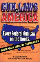 Gun Laws of America: Every Federal Gun Law on the Books : With Plain Eng... - $11.87