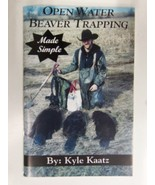 "Book ""Open Water Beaver Trapping Made Simple"" By Kyle Kaatz Traps Trapping - $14.84"