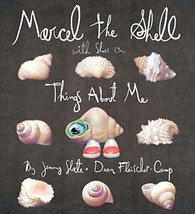 Marcel the Shell with Shoes On: Things About Me [Hardcover] Slate, Jenny and Fle image 3