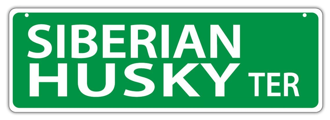Primary image for Plastic Street Signs: SIBERIAN HUSKY TERRACE | Dogs, Gifts, Decorations