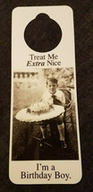NOS Vintage 1990s Novelty Door Hanger Treat Me Extra Nice I'm a BIRTHDAY... - $8.70