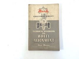 Vintage Nash Technical Handbook on Wheel Alignment Original Factory OEM - $29.99