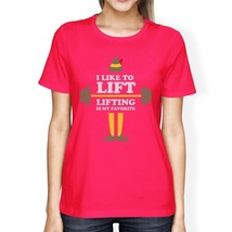 I Like To Lift Lifting Is My Favorite Womens Hot Pink Shirt - $14.99+