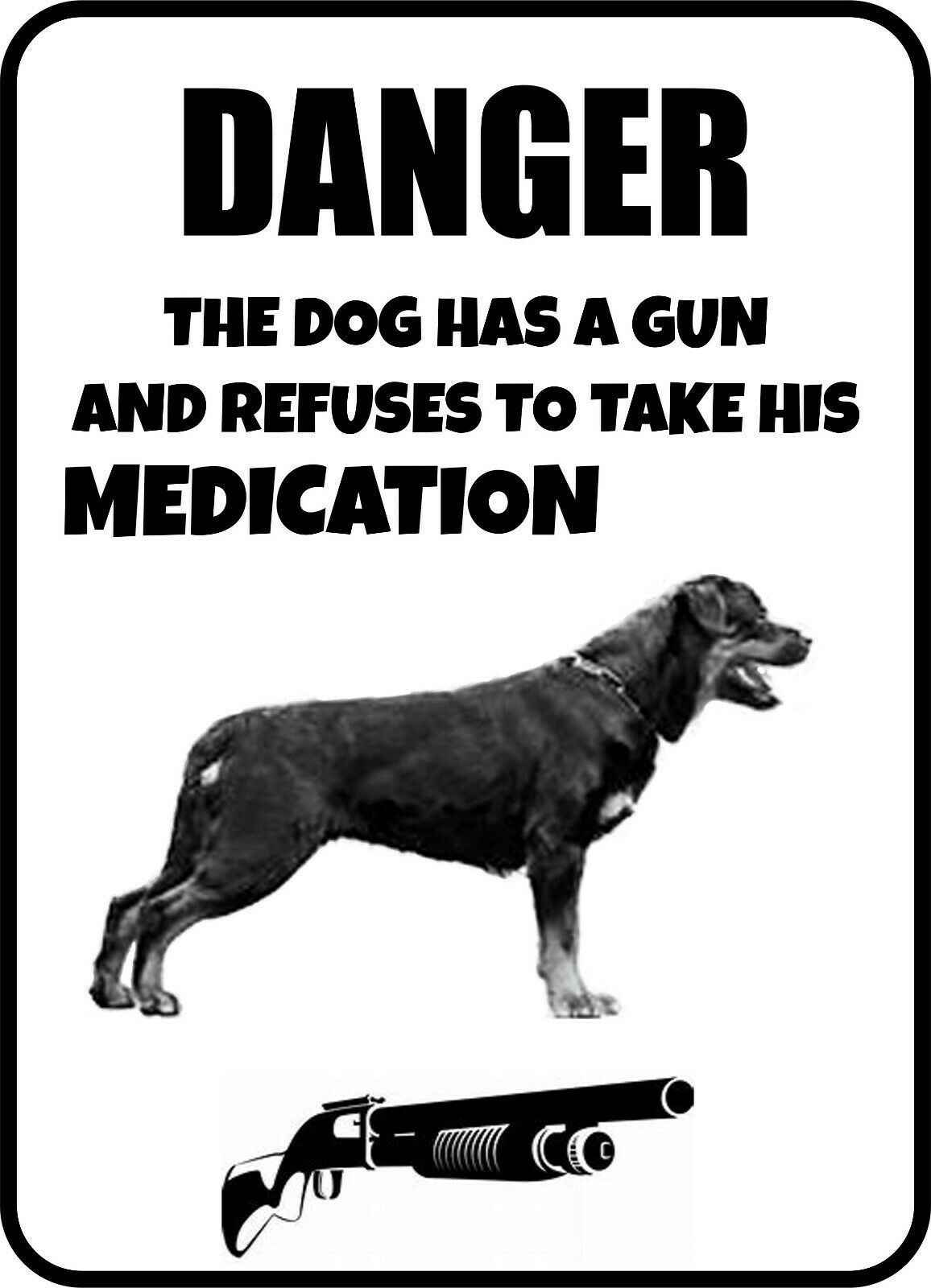 Primary image for #145 ROTTWEEILER THE DOG HAS A GUN PET DOG GATE FENCE SIGN
