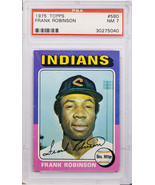 1975 TOPPS FRANK ROBINSON #580 PSA NEAR MINT 7 (MR) - $197.99