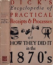 Dick's Encyclopedia of Practical Receipts and Processes: Or How They Did... - $25.73