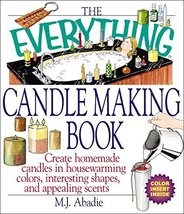 The Everything Candlemaking Book: Create Homemade Candles In House-Warmi... - $12.49