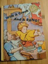 With A Crash And A Bang, Rare, Out of Print, Classic Children's Book - $5.00