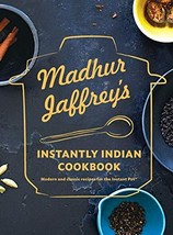 Madhur Jaffrey's Instantly Indian Cookbook: Modern and Classic Recipes f... - $16.65