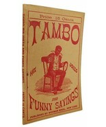 Bobby Newcomb TAMBO: HIS JOKES AND FUNNY SAYINGS With Which is Incorporated Hint - $84.50