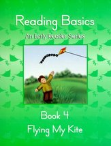 Reading Basics : Flying My Kite, Book 4 (An Early Reader Series) Annie B... - $8.90