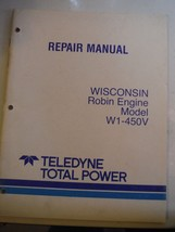 Teledyne Total Power Wisconsin engines Robin model W1-450V repair manual used - $12.84