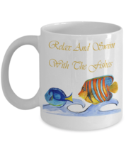 Relax And Swim With The Fishes Mug - $19.99