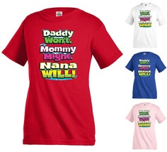DADDY WON'T. MOMMY MIGHT. NANA WILL T-shirt Children Kids Family  Girl B... - $12.99